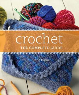 Crochet the Complete Guide