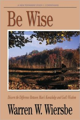 Be Wise: Discern the Difference Between Man's Knowledge and God's Wisdom