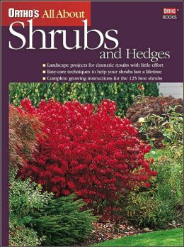 All about Shrubs and Hedges (Ortho's All About Series)