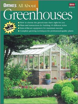 All About Greenhouses (Ortho's All About Series)