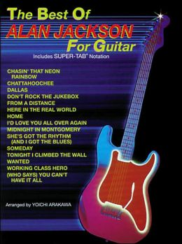 The Best of Alan Jackson for Guitar: Includes Super TAB Notation