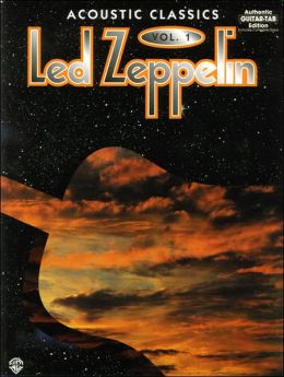 Led Zeppelin -- Acoustic Classics, Vol 1: Authentic Guitar TAB
