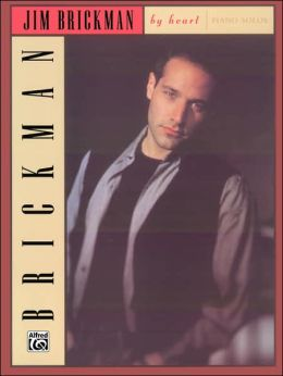 Jim Brickman -- By Heart: Piano Solos