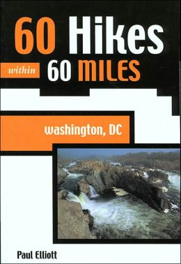 60 Hikes within 60 Miles: Washington, DC