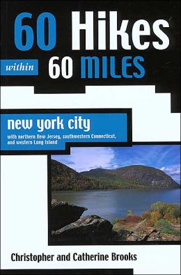 60 Hikes within 60 Miles: New York City with New Jersey, Southern Connecticut and Western Long Island