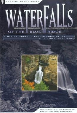 Waterfalls of the Blue Ridge: A Hiking Guide to the Cascades of the Blue Ridge