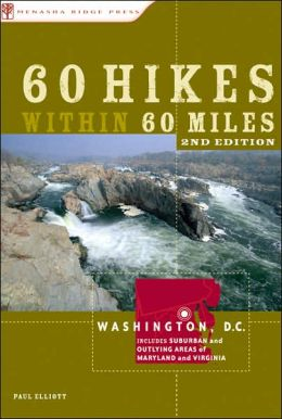 60 Hikes within 60 Miles: Washington, DC: Including Alexandria, Frederick, and Leesburg