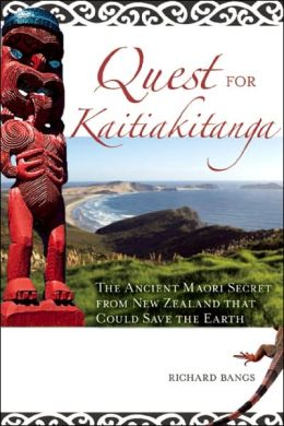 Quest for Kaitiakitanga: The Ancient Maori Secret from New Zealand That Could Save the Earth