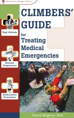 Climbers' Guide to Treating Medical Emergencies