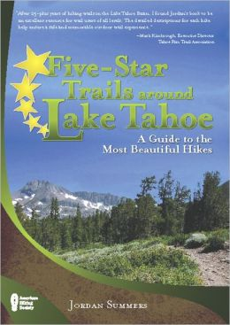 Five-Star Trails around Lake Tahoe: A Guide to the Most Beautiful Hikes