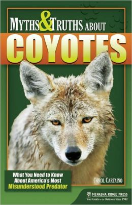 Myths and Truths About Coyotes: What You Need to Know About America's Most Misunderstood Predator