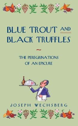 Blue Trout and Black Truffles: The Peregrinations of an Empire