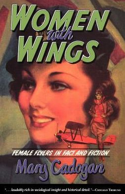 Women with Wings: Female Flyers in Fact and Fiction