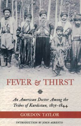 Fever and Thirst: A Missionary Doctor amid the Christian Tribes of Kurdistan