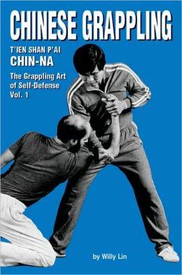 Chin-Na: The Grappling Art of Self-Defense