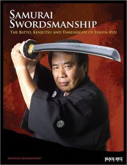 Samurai Swordsmanship: The Batto, Kenjutsu, and Tameshiri of Eishin-Ryu