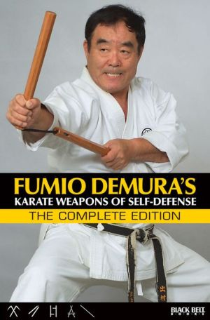 Fumio Demura: Karate Weapons of Self-Defense: The Collector's Edition
