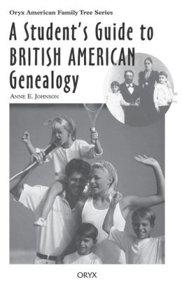 A Student's Guide to British American Genealogy