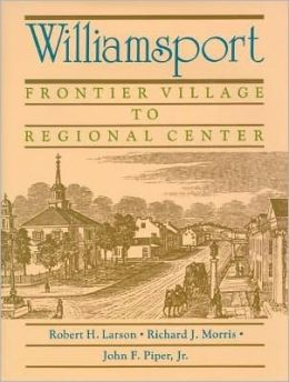 Williamsport: Frontier Village to Regional Center
