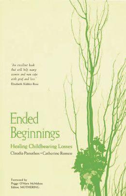 Ended Beginnings: Healing Childbearing Losses