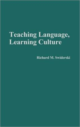 Teaching Language, Learning Culture