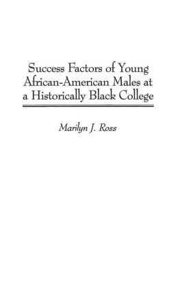 Success Factors of Young African-American Males at a Historically Black College