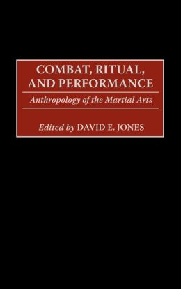Combat, Ritual, And Performance
