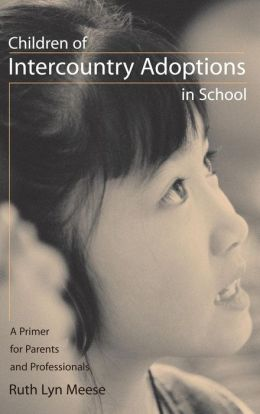 Children of Intercountry Adoptions in School: A Primer for Parents and Professionals