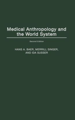 Medical Anthropology and the World System