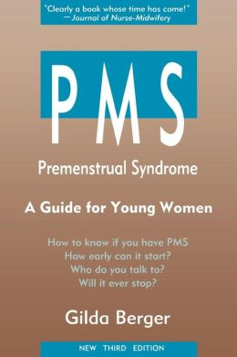 PMS: Premenstrual Syndrome: A Guide for Young Women