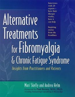 Alternative Treatments for Fibromyalgia and Chronic Fatigue Syndrome: Insights from Practitioners and Patients