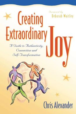 Creating Extraordinary Joy: A Guide to Authenticity, Connection and Self-Transformation