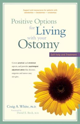 Positive Options for Living with Your Ostomy: Self-Help and Treatment
