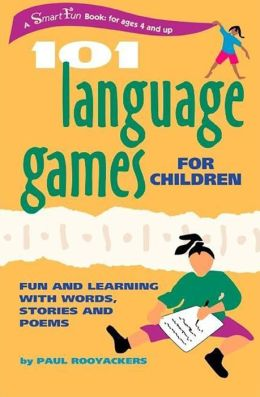 101 Language Games for Children: Fun and Learning with Words, Stories, and Poems
