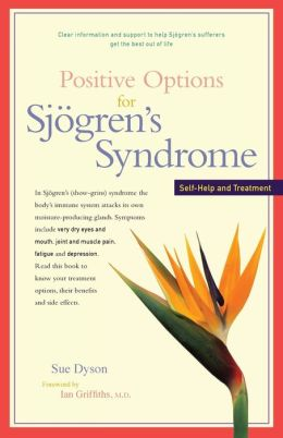 Positive Options for Sjgren's Syndrome: Self-Help and Treatment
