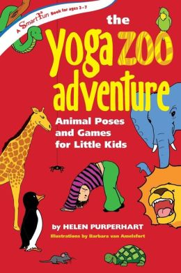 Yoga Zoo Adventure: Animal Poses and Games for Little Kids
