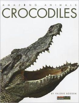 Crocodiles (Amazing Animals Series)