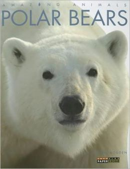 Polar Bears (Amazing Animals Series)
