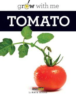 Tomato (Grow with Me Series)