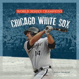 World Series Champs: Chicago White Sox