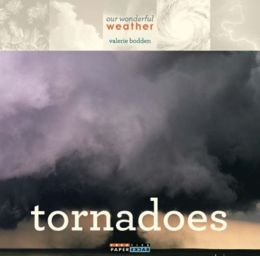 Our Wonderful Weather: Tornadoes