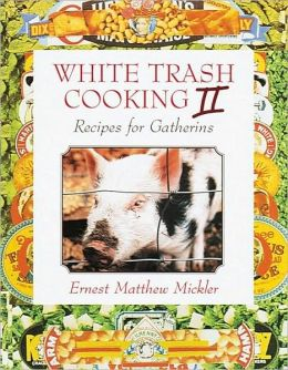 White Trash Cooking II