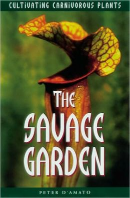Savage Garden: Cultivating Carnivorous Plants
