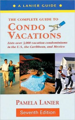 The Complete Guide to Condo Vacations