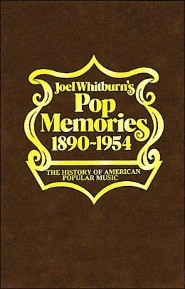 Pop Memories, 1890-1954: The History of American Popular Music