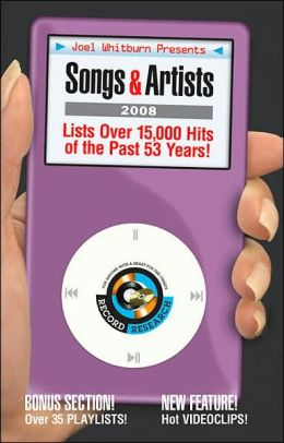 Joel Whitburn Presents Songs and Artists 2008: The Essential Music Guide for Your iPod and Other Portable Music Players
