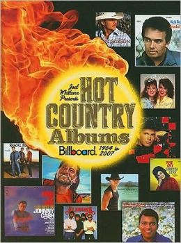 Joel Whitburn Presents Hot Country Albums: Billboard 1964 To 2007