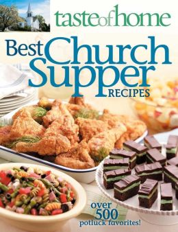Taste of Home:Best Church Suppers: Over 600 Potluck Favorites!