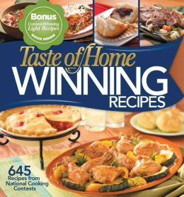 Taste of Home: Winning Recipes with a Bonus Book: 645 Recipes from National Cooking Contests