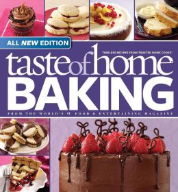 Taste of Home Baking: From the World's Number One Food and and Entertaining Magazine